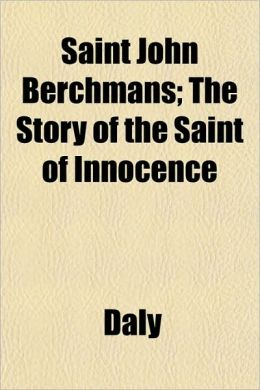 Saint John Berchmans; The Story of the Saint of Innocence