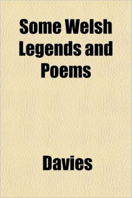 Some Welsh Legends and Poems