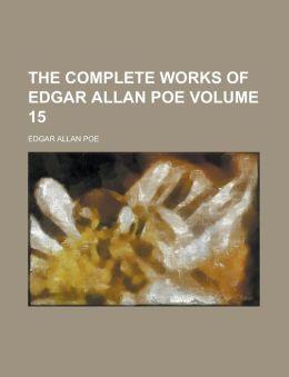 The Complete Works Of Edgar Allan Poe (Volume 9)
