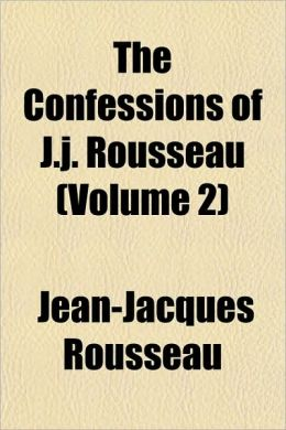The Confessions of J.J. Rousseau (Volume 2)