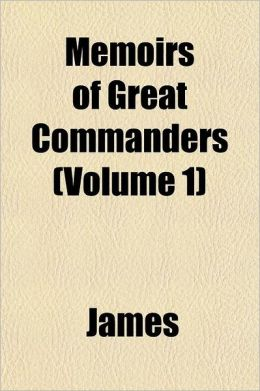 Memoirs of Great Commanders Volume 3