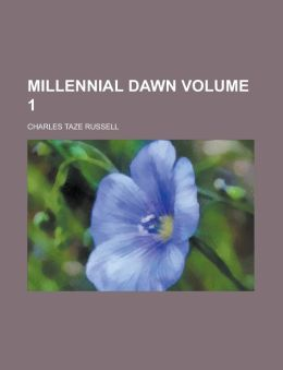 Millennial Dawn Volume 1