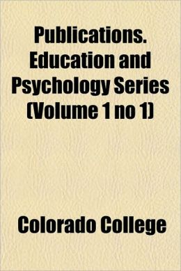 Publications. Education and Psychology Series (Volume 1 No 1)