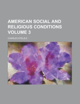 American social and religious conditions Volume 3