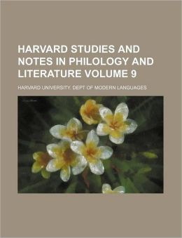 Harvard Studies and Notes in Philology and Literature Volume 9