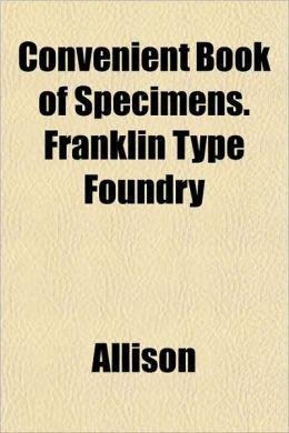 Convenient Book of Specimens. Franklin Type Foundry