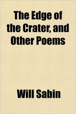 The Edge of the Crater, and Other Poems
