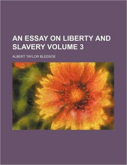 An Essay on Liberty and Slavery Volume 3