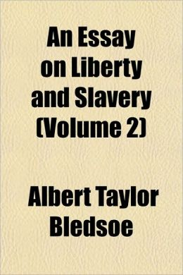 An Essay on Liberty and Slavery (Volume 2)