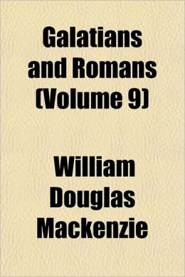 Galatians and Romans (Volume 9)