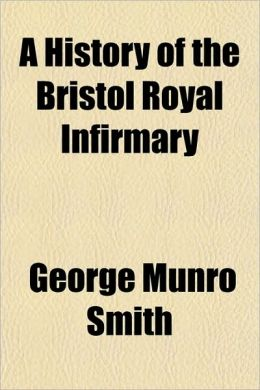 A History of the Bristol Royal Infirmary