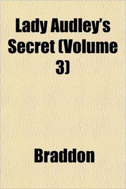 Lady Audley's Secret (Volume 3)
