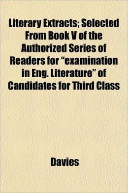 Literary Extracts; Selected from Book V of the Authorized Series of Readers for