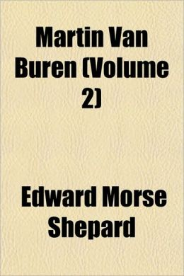 Martin Van Buren (Volume 2)