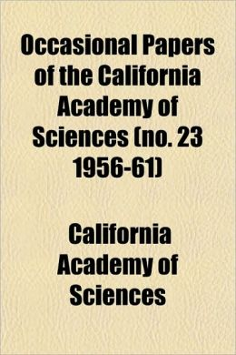 Occasional Papers of the California Academy of Sciences (No. 23 1956-61)