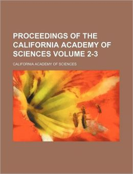 Proceedings of the California Academy of Sciences Volume 2-3