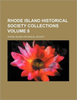Rhode Island Historical Society Collections Volume 8