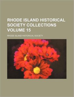 Rhode Island Historical Society Collections Volume 15