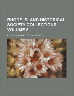 Rhode Island Historical Society Collections Volume 5