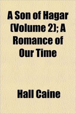 A Son of Hagar (Volume 2); A Romance of Our Time