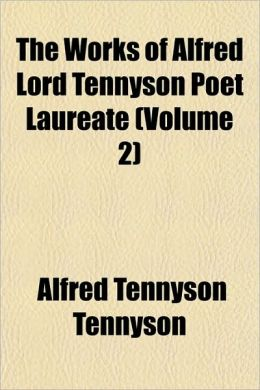 The Works of Alfred Lord Tennyson Poet Laureate (Volume 2)