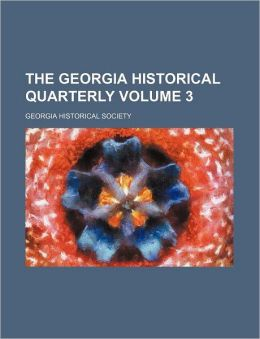 The Georgia Historical Quarterly Volume 3