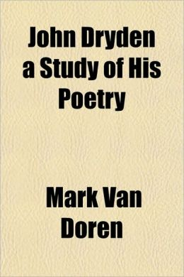 John Dryden a Study of His Poetry