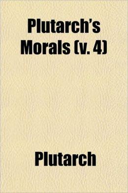 Plutarch's Morals (V. 4)