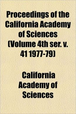 Proceedings of the California Academy of Sciences (Volume 4th Ser. V. 41 1977-79)