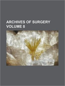 Archives of Surgery Volume 8