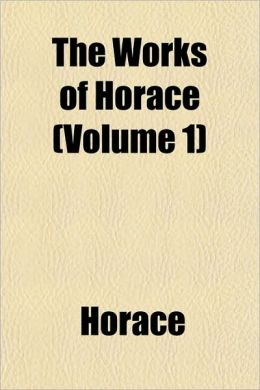 The Works of Horace (Volume 1)