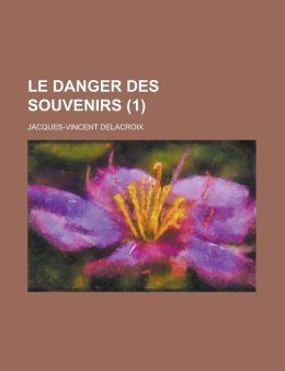 Le Danger Des Souvenirs (1)