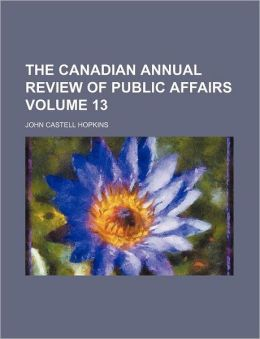 The Canadian Annual Review of Public Affairs Volume 13
