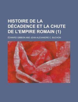 Histoire de La Decadence Et La Chute de L'Empire Romain (1)