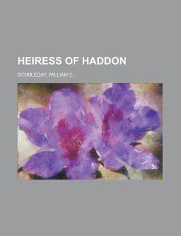 Heiress Of Haddon