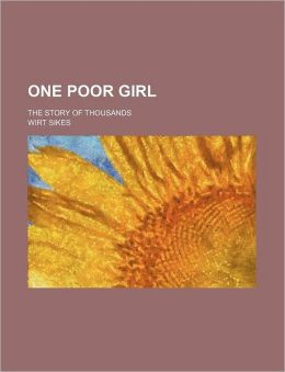 One poor girl; the story of thousands