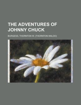 The Adventures of Johnny Chuck