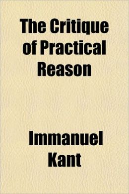 The Critique Of Practical Reason