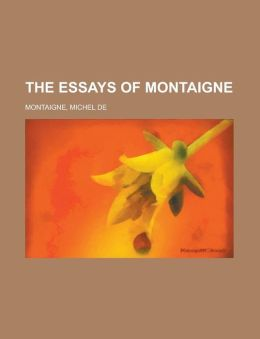The Essays of Montaigne Volume 18