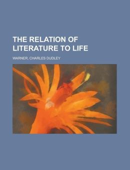 The Relation of Literature to Life