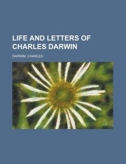 Life and Letters of Charles Darwin (Volume 2)