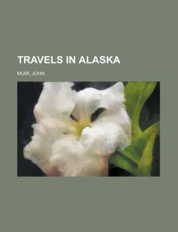 Travels in Alaska