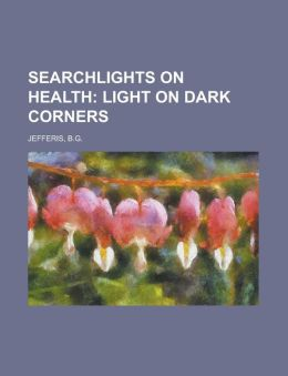 Searchlights on Health; Light on Dark Corners