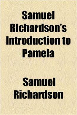 Samuel Richardson's Introduction To Pamela