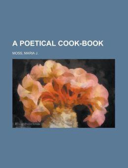 A Poetical Cook-Book