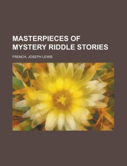 Masterpieces of Mystery Riddle Stories