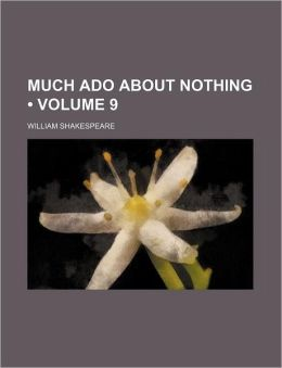 Much Ado About Nothing (Volume 9)
