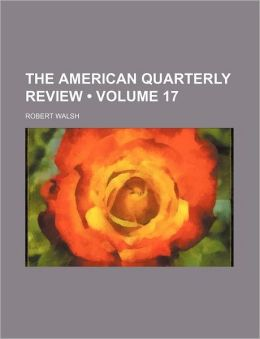 The American Quarterly Review (Volume 17)