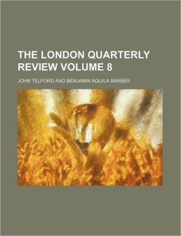 The London Quarterly Review Volume 8