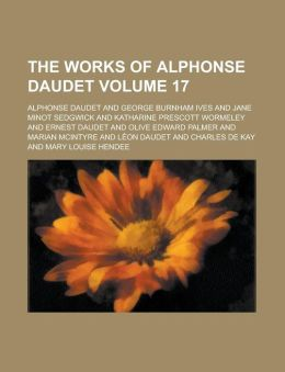 The Works Of Alphonse Daudet (Volume 17)